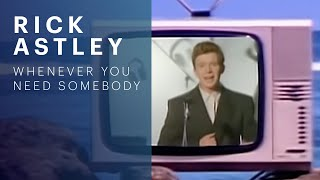Клип Rick Astley - Whenever You Need Somebody