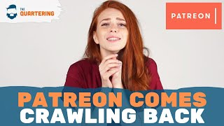 After Banning Me & Many Others, Patreon Comes Crawling Back. My Response