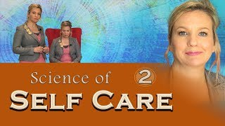 Science of Self care. Part 2