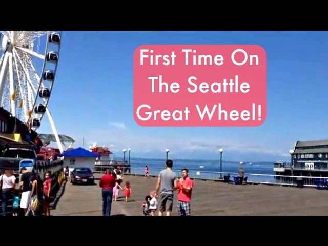 First Time On The Seattle Great Wheel