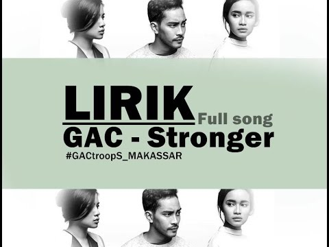 STONGER -GAC (LIRIK)