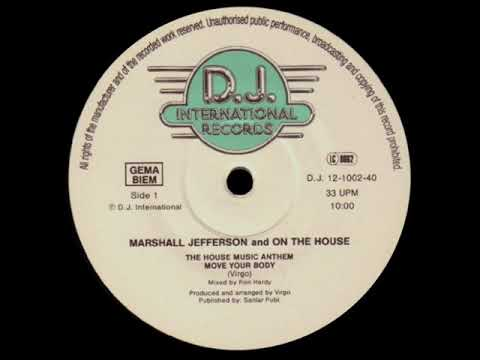 Marshall Jefferson - Move Your Body - House Music Anthem
