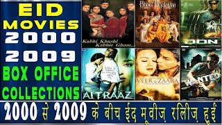 EID Releases of Bollywood from 2000 to 2009   History of Bollywood Eid Movies From 2000 to 2009.