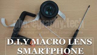 D.I.Y |  Lens Macro Prosumer / Macro Lens Smartphone