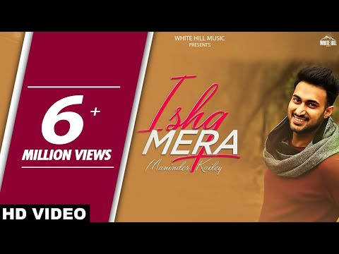 Ishq Mera | Maninder Kailey | Latest Punjabi Video Download