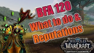 Battle for Azeroth - What to do at 120! World Quests, Reputations, Gearing, The Scrapper and More!