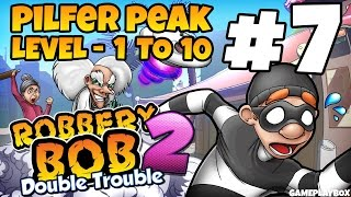 Robbery Bob 2: Double Trouble - Pilfer Peak 10 Lvl. 1-10 - iOS / Android Gameplay Video - Part 7