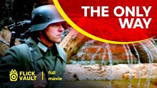 The Only Way | Full Movie | Flick Vault