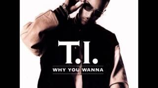 download lagu T.i. - Why You Wanna Remix Feat. Q-tip gratis