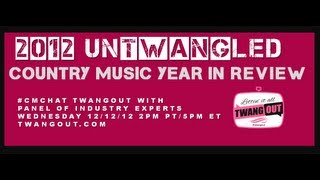 2012 unTWANGled: Country Music Year in Review