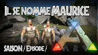 [Replay] S01EP01 - Il se nomme Maurice - ARK Survival Evolved
