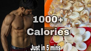 low budget recipe for weightgainig (1000+ calories) just in 5 mins
