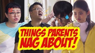 Things Parents NAG About!!