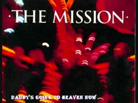 Mission - Daddys Going To Heaven