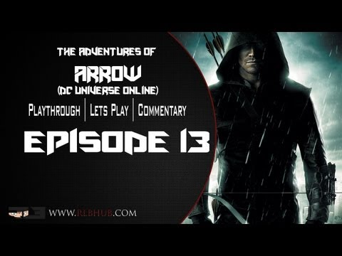 DC Universe Online  The Adventures of Arrow - Ep13