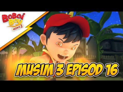 EPISOD TERBARU: BoBoiBoy Musim 3 Episod 16: Bahaya BoBoiBoy Api!