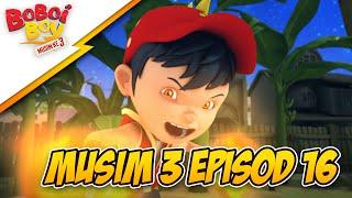 BoBoiBoy Musim 3 Episod 16: Bahaya BoBoiBoy Api!