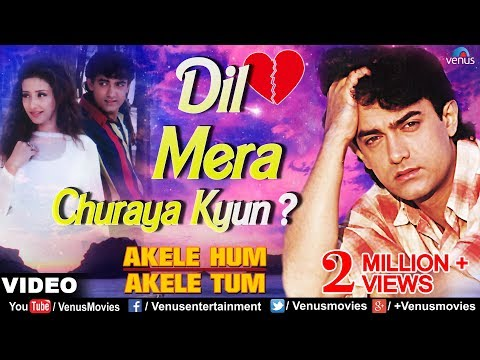 Dil Mera Churaya Kyun (akele Hum Akele Tum) video