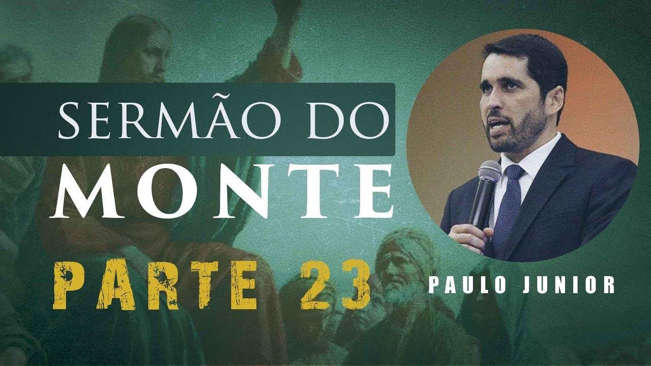 O Sermão do Monte 23 - QUEM É O MAIOR DO REINO DE DEUS?- Paulo Junior