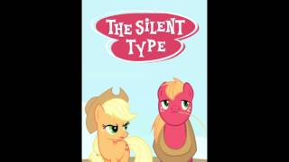 Lionheart Reads: The Silent Type [MLP Fanfiction Reading]