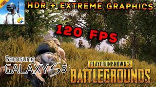 PUBG Mobile HDR ULTRA REALISTIC GRAPHICS 120FPS With GALAXY s5