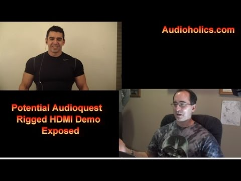 Potential Audioquest Rigged HDMI Demo Exposed