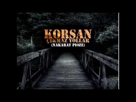 Korsan - Çıkmaz Yollar (Lyric Video)(Nakarat by.Pioze)