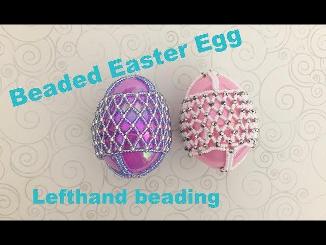 Beaded Easter Eggs--Left Hand Beading Channel  (Intermediate Level )