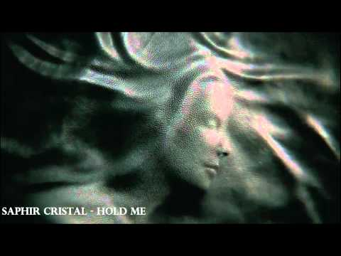 Saphir Cristal - Hold Me + Lyrics