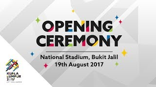 29th SEA Games Kuala Lumpur 2017 Opening Ceremony - Full Performance