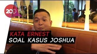 Soal Kasus Joshua Suherman Ini Kata Ernest Prakasa