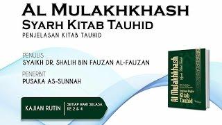 Kajian Islam : Makna Basmalah dan Hakikat Tauhid (Kitab Al-Mulakhkhos) - Ustad Sofyan Chalid Ruray