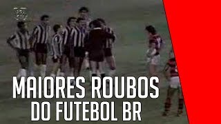 Top 10 • Maiores Roubos Do Futebol Brasileiro •