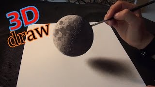 Drawing of a Moon in 3D ! AMAZING illusion