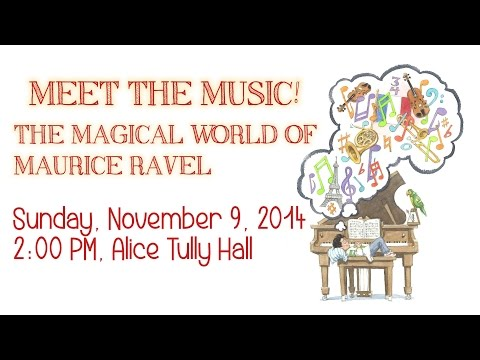 The Magical World of Maurice Ravel: CMS Meet the Music!
