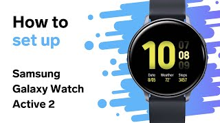 01. How to Set Up Samsung Galaxy Watch Active 2 (Step-by-Step)