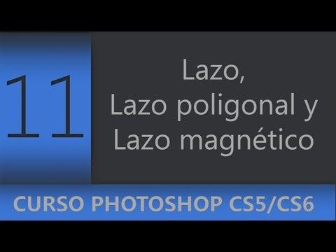 11 | Herramientas Lazo, Lazo Poligonal y Lazo Magnético || Curso Adobe Photoshop CS5/CS6
