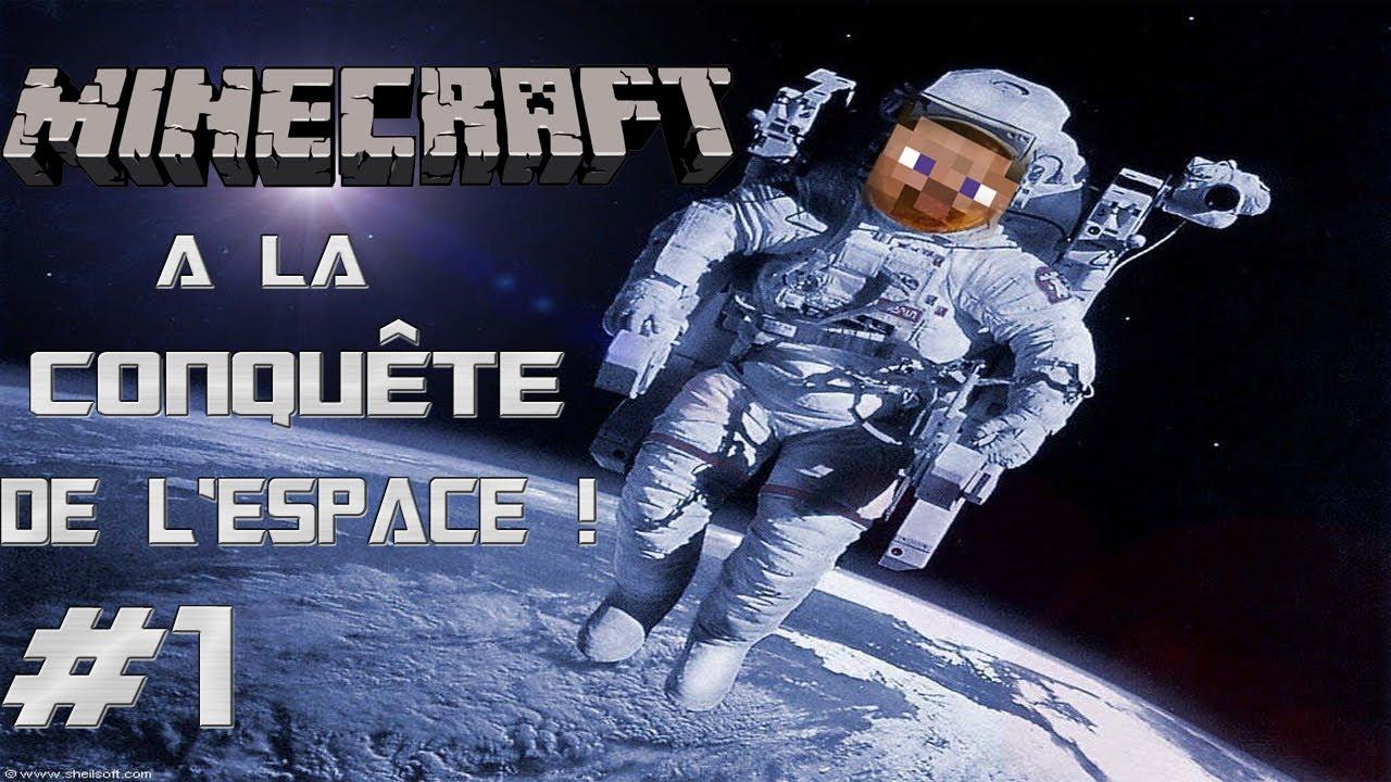 A la conqu te de l 39 espace episode 1 pr sentation minecraft youtube - Les sinsin de l espace ...