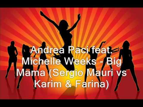 Andrea Paci feat. Michelle Weeks – Big Mama (Sergio Mauri vs Karim & Farina)