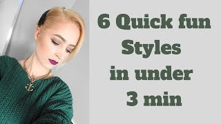6 Quick Styles for short hair
