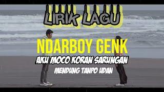 Download Lirik Lagu - AKU MOCO KORAN SARUNGAN || MENDUNG TANPO UDAN -Ndarboy Genk Mp3/Mp4