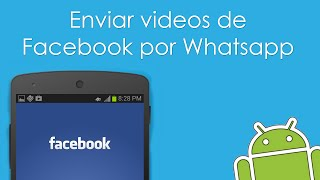 Compartir Videos De Facebook Por Whatsapp | 2015