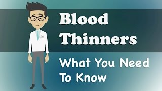 Blood Thinners - What You Need To Know