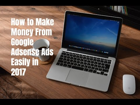 How to Make Money From Google Adsense Ads Easily in 2017