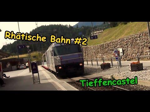#2 Rhätische Bahn | Viafer Retica | Ferrovia Retica - Tiefencastel