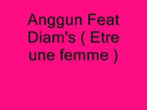 Anggun feat diam's etre une femme
