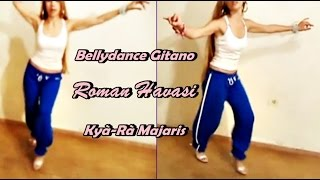 Turkish Gypsy Dance (LESSON1)Roman Havasi Romani (gitana Γύφτος țigan غجر cigány जिप्सी) Kyà Ra