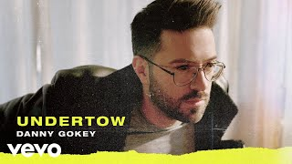 Danny Gokey - Undertow (Audio)