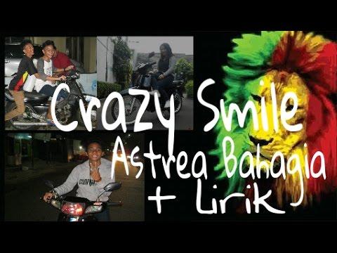 Crazy Smile Reggae - Astrea Bahagia Lirik