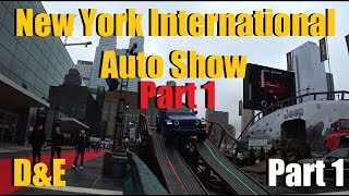 PART 1 - D&E at the New York International Auto Show 2019